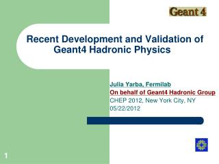 Recent Development and Validation of Geant4 Hadronic Physics