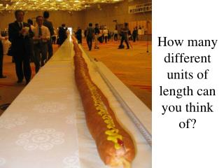 How many different units of length can you think of?