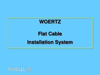 WOERTZ Flat Cable Installation System
