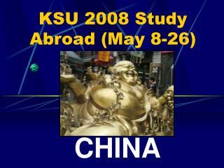 KSU 2008 Study Abroad (May 8-26)