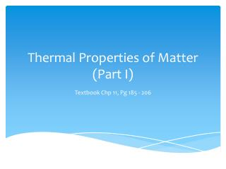 Thermal Properties of Matter (Part I)