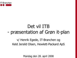 Det vil ITB - præsentation af Grøn it-plan