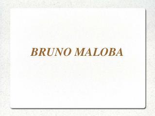 BRUNO MALOBA