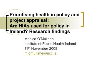Monica O'Mullane Institute of Public Health Ireland 11 th  November 2008 m.omullane@ucc.ie
