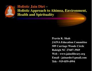 Holistic Jain  Diet  –  Holistic Approach to  Ahimsa, Environment,  Health and Spirituality