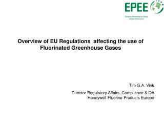 Overview of EU Regulations  affecting the use of Fluorinated Greenhouse Gases