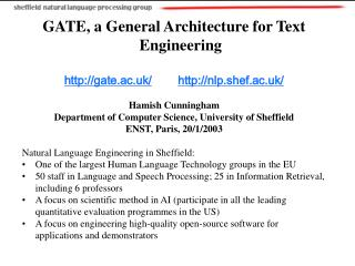 GATE, a General Architecture for Text Engineering gate.ac.uk/ nlp.shef.ac.uk/
