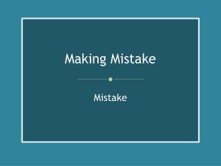 Making Mistake