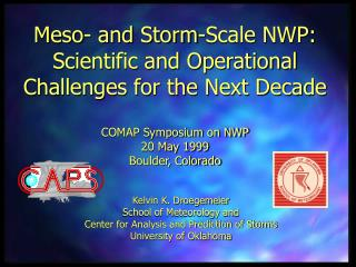 Meso- and Storm-Scale NWP: Scientific and Operational Challenges for the Next Decade