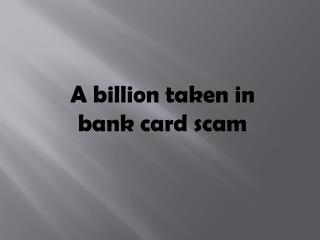 A billion taken in bank card scam - Jaden Hudson FunnyOrDie