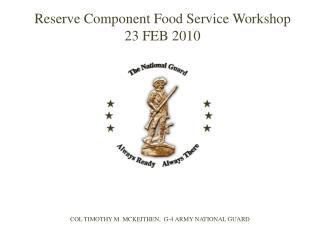 Reserve Component Food Service Workshop  23 FEB 2010