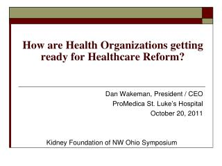 How are Health Organizations getting ready for Healthcare Reform?