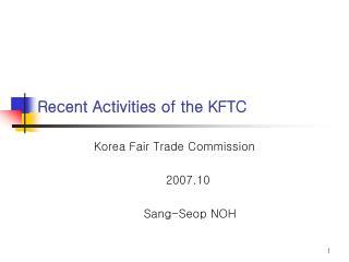 Recent Activities of the KFTC