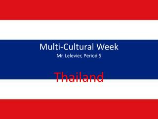Multi-Cultural Week  Mr. Lelevier, Period 5