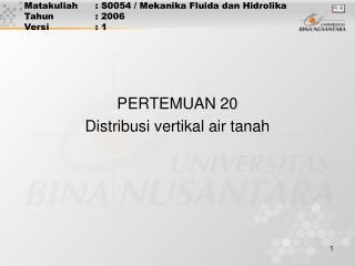 Matakuliah: S0054 / Mekanika Fluida dan Hidrolika Tahun: 2006 Versi: 1