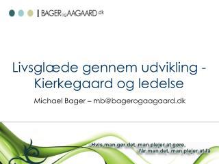 Livsglæde gennem udvikling -  Kierkegaard og ledelse