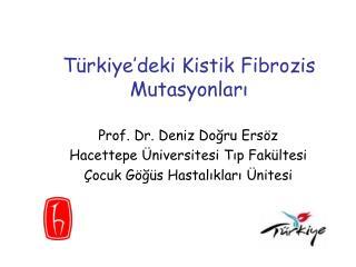 Türkiye'deki Kistik Fibrozis Mutasyonları