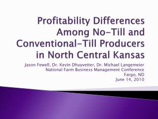Profitability Differences Among No-Till and Conventional-Till Producers in North Central Kansas
