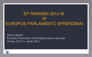 EP  RINKIMAI 2014  M.   IR EUROPOS PARLAMENTO  SPRENDIMAI