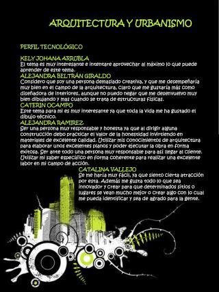 ARQUITECTURA Y URBANISMO PERFIL TECNOLÓGICO