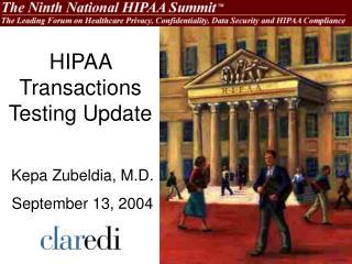 HIPAA Transactions Testing Update