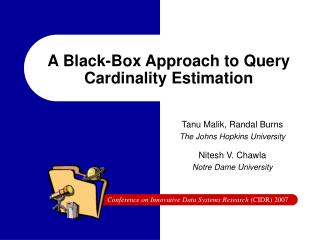 A Black-Box Approach to Query Cardinality Estimation