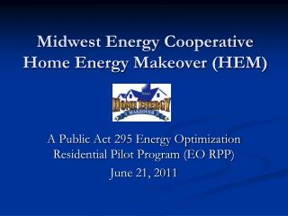 Midwest Energy Cooperative Home Energy Makeover (HEM)