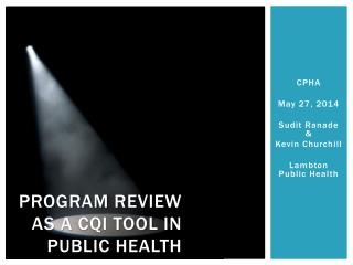 Program Review as  a  CQI Tool in Public Health