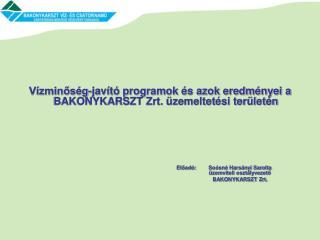 Vízminőség-javító programok és azok eredményei a BAKONYKARSZT Zrt. üzemeltetési területén