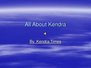 All About Kendra