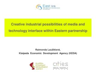 Creative industrial possibilities of media and technology interface within Eastern partnership
