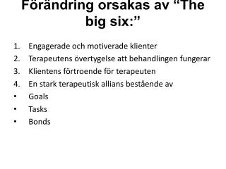 F r ndring orsakas av  The big six:
