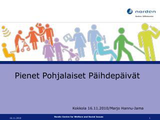 Pienet Pohjalaiset Päihdepäivät Kokkola 16.11.2010/Marjo Hannu-Jama