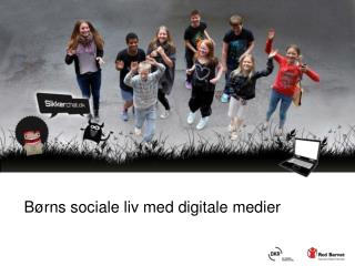 B�rns sociale liv med digitale medier