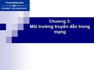 Chương 3: M ôi trường truyền dẫn trong mạng