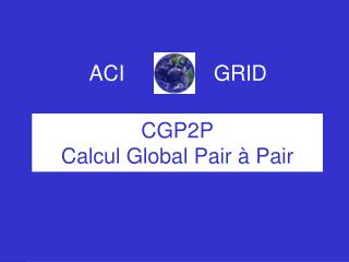 CGP2P Calcul Global Pair à Pair