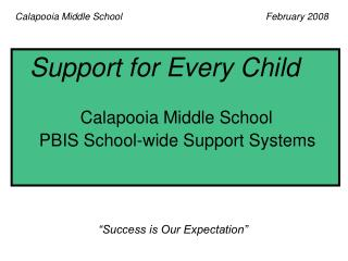 Support for Every Child          Calapooia Middle School      PBIS School-wide Support Systems
