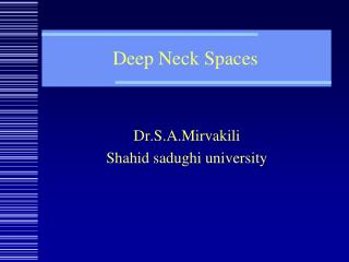 Deep Neck Spaces