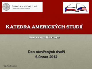 Katedra americk ých studií  Univerzita Karlova
