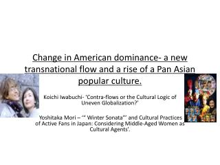 Koichi  Iwabuchi -  'Contra-flows or the Cultural Logic of Uneven Globalization ?'