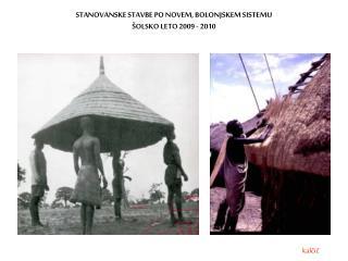 STANOVANSKE STAVBE PO NOVEM, BOLONJSKEM SISTEMU ŠOLSKO LETO 2009 - 2010