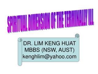 SPIRITUAL DIMENSION OF THE TERMINALLY ILL