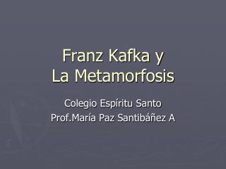 Franz Kafka y  La Metamorfosis