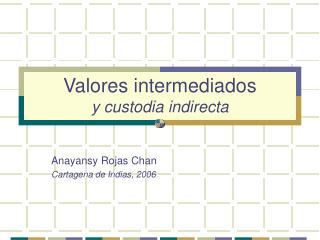 Valores intermediados y custodia indirecta