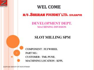 M/S  .Shriram foundry ltd .  kolhapur
