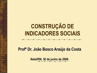 CONSTRU  O DE INDICADORES SOCIAIS