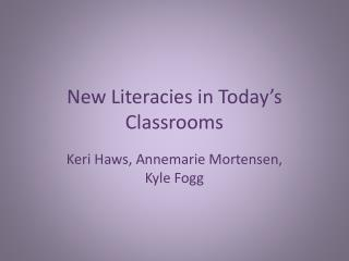 New Literacies in Today's Classrooms