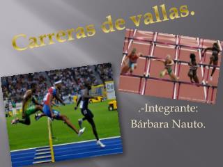 .-Integrante: Bárbara  Nauto .