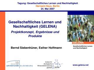 Gesellschaftliches Lernen und Nachhaltigkeit (GELENA) Projektkonzept, Ergebnisse und Produkte