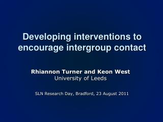 Developing interventions to encourage intergroup contact